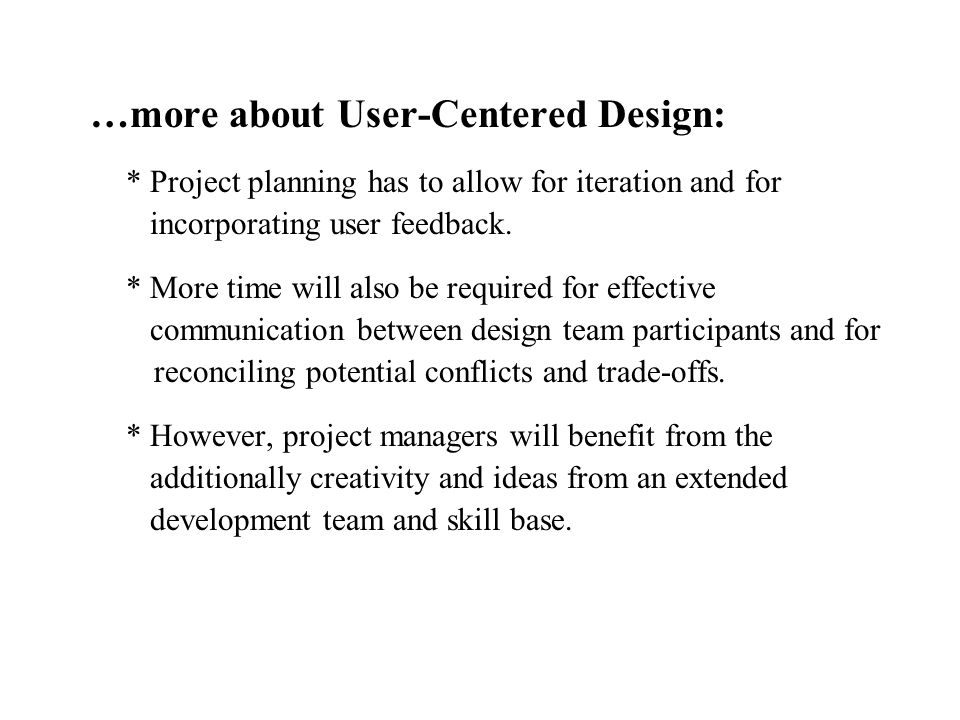 …more about User-Centered Design: