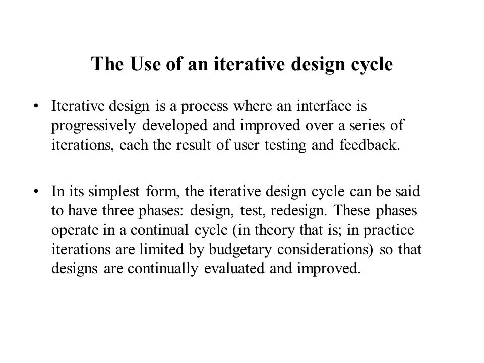 The Use of an iterative design cycle