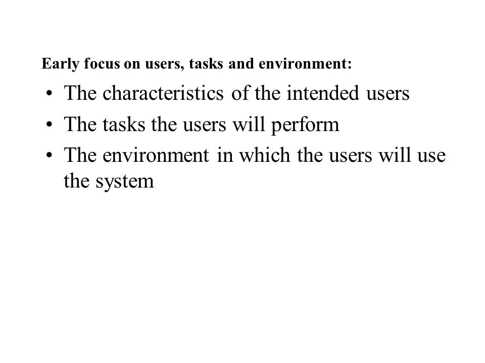 Early focus on users, tasks and environment: