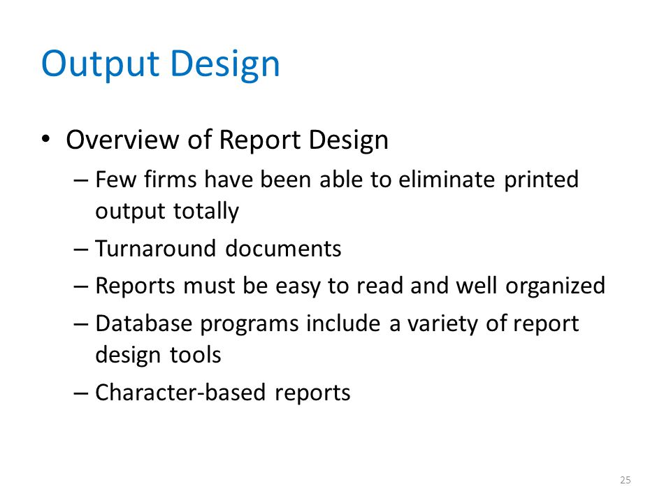Output Design Overview of Report Design