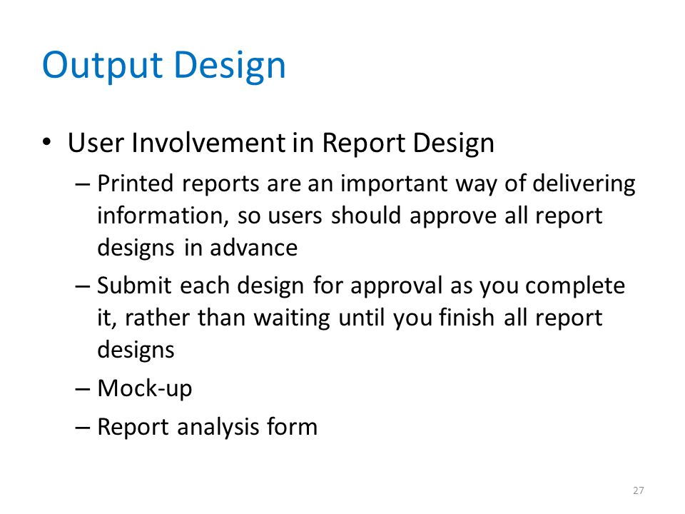 Output Design User Involvement in Report Design