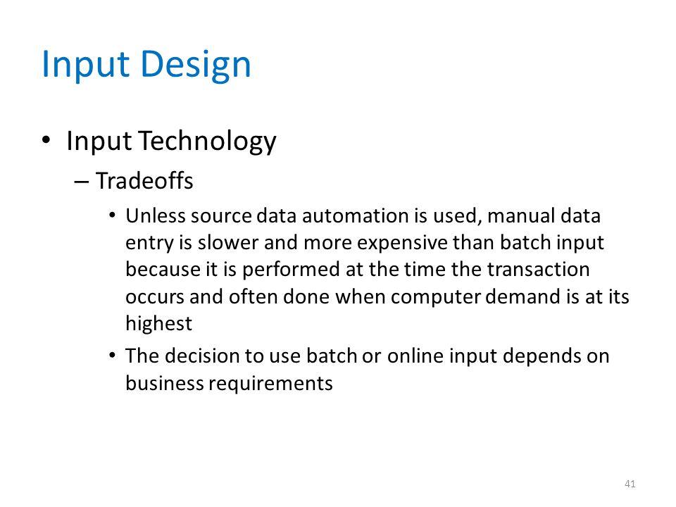 Input Design Input Technology Tradeoffs