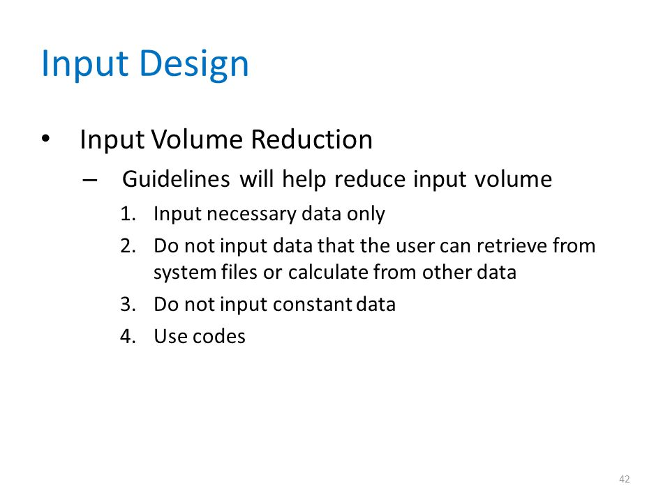 Input Design Input Volume Reduction