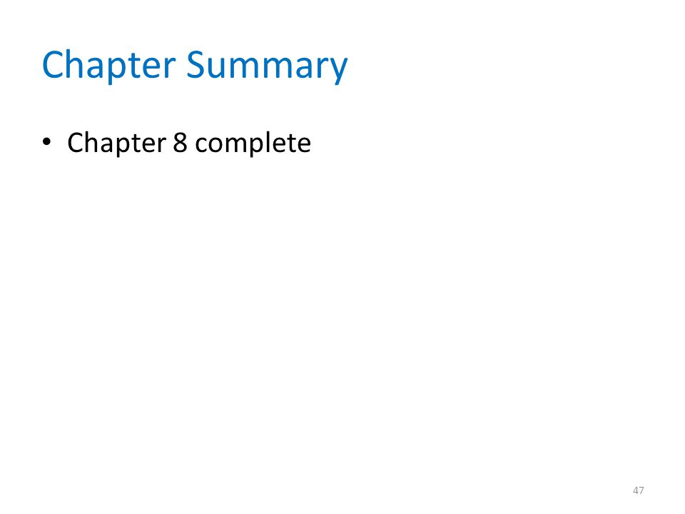 Chapter Summary Chapter 8 complete