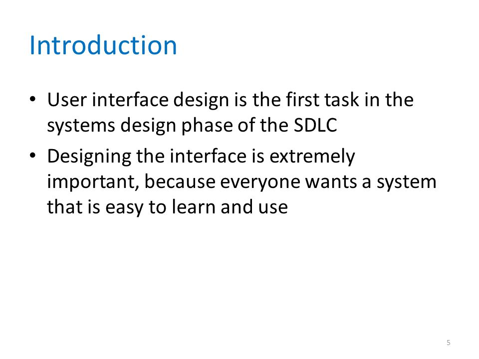 Introduction User interface design is the first task in the systems design phase of the SDLC.