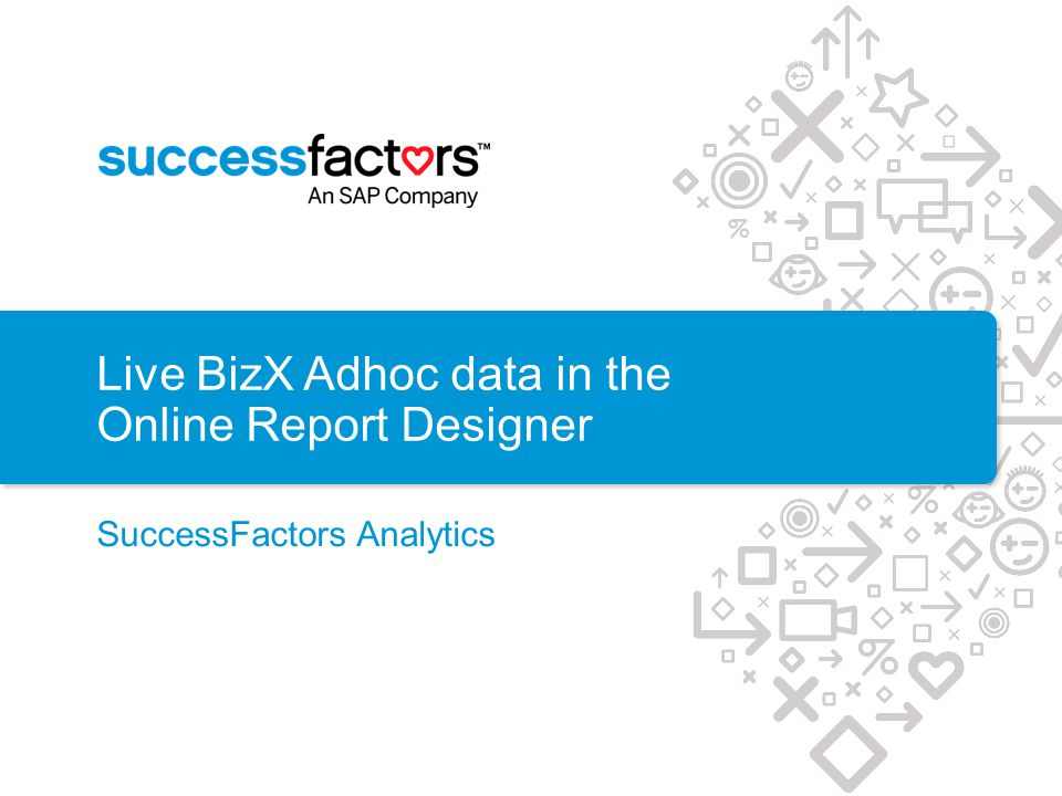 Live BizX Adhoc data in the Online Report Designer