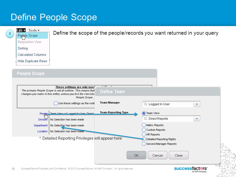 Define People Scope Define the scope of the people/records you want returned in your query.
