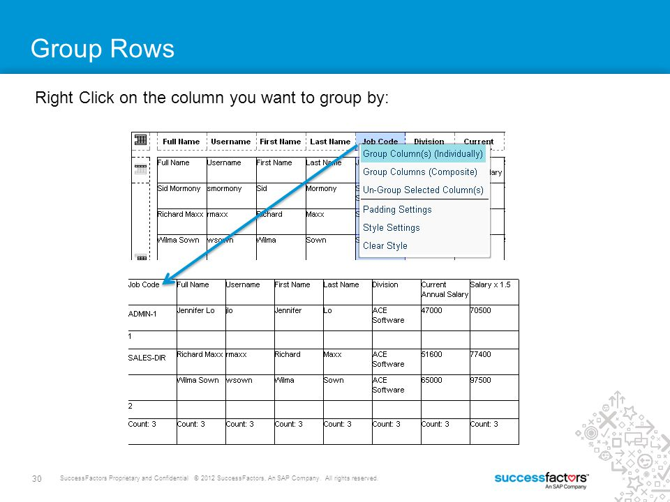Group Rows Right Click on the column you want to group by: