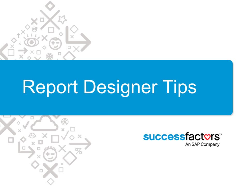 Report Designer Tips
