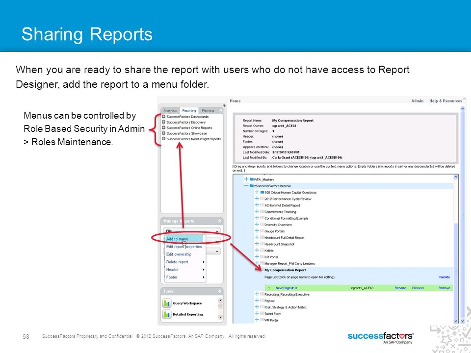 Sharing Reports When you are ready to share the report with users who do not have access to Report.