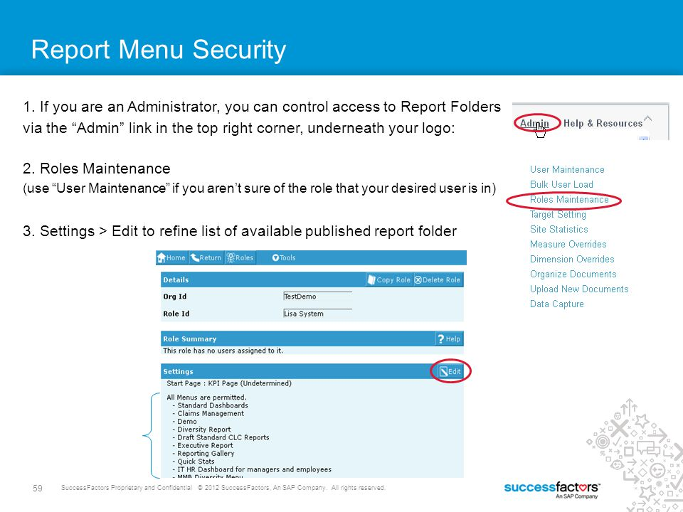 Report Menu Security 1. If you are an Administrator, you can control access to Report Folders.
