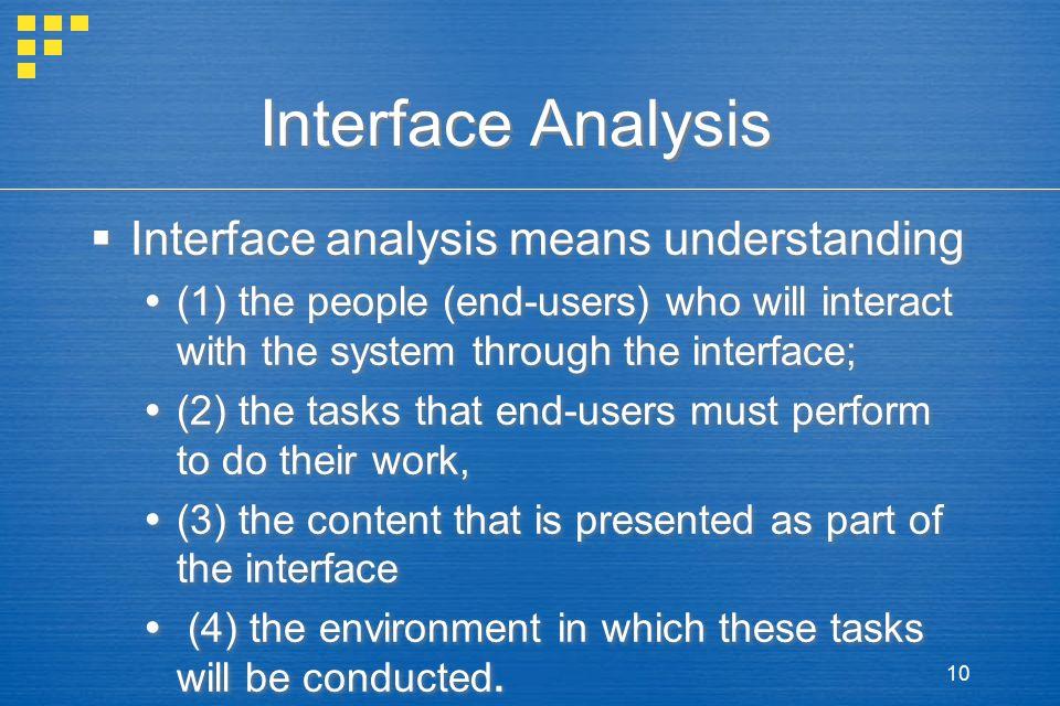 Interface Analysis Interface analysis means understanding