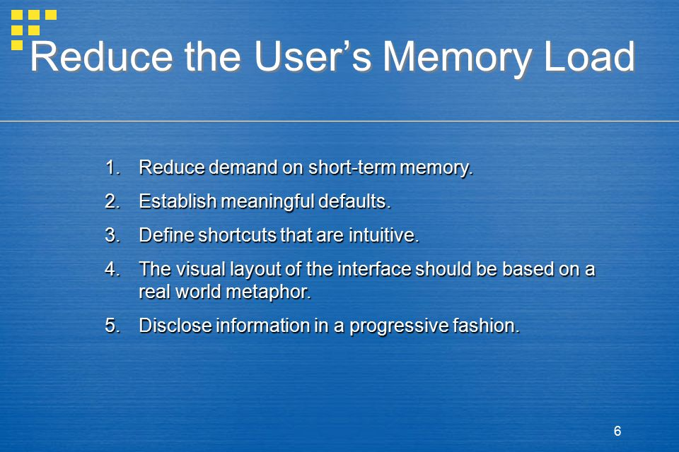 Reduce the User's Memory Load
