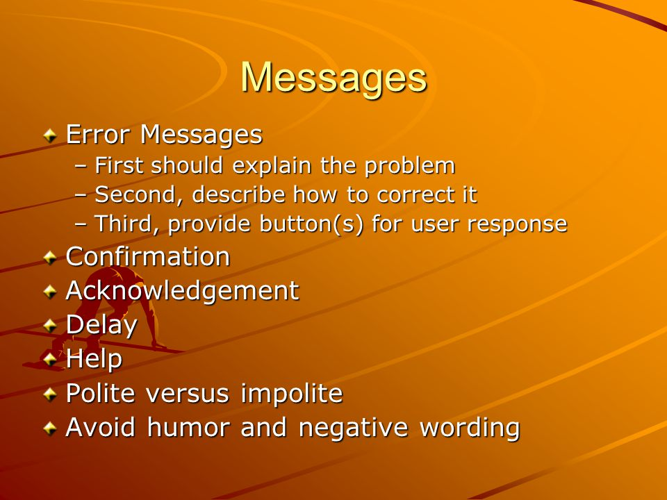 Messages Error Messages Confirmation Acknowledgement Delay Help