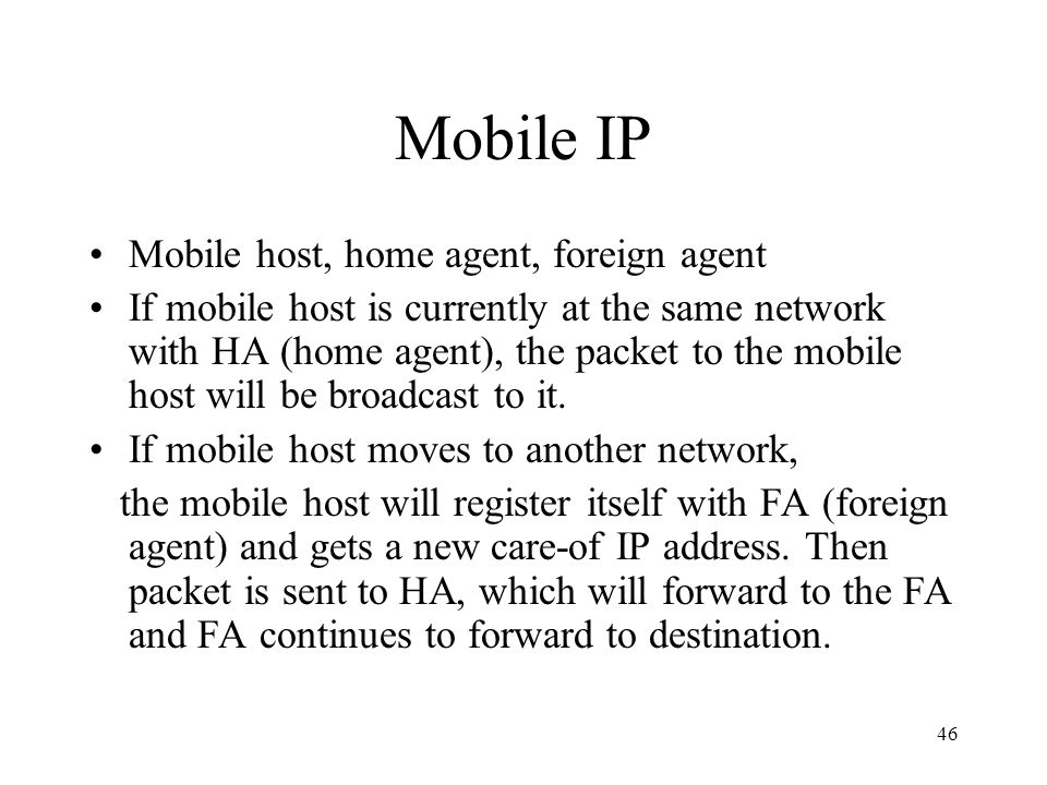 Mobile IP Mobile host, home agent, foreign agent