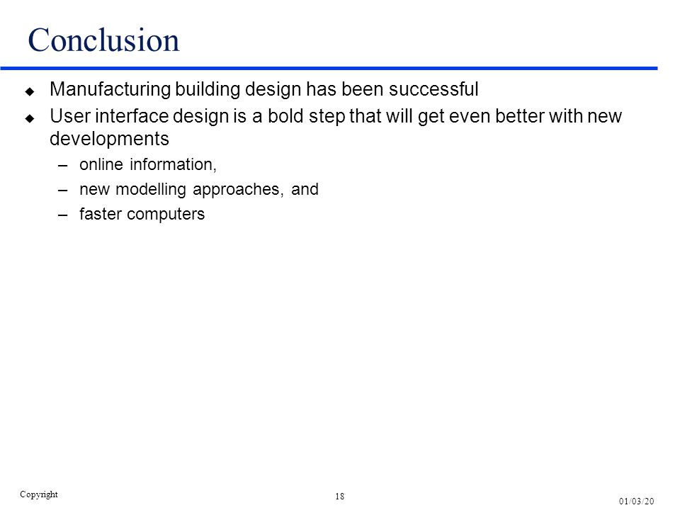 Conclusion Manufacturing building design has been successful