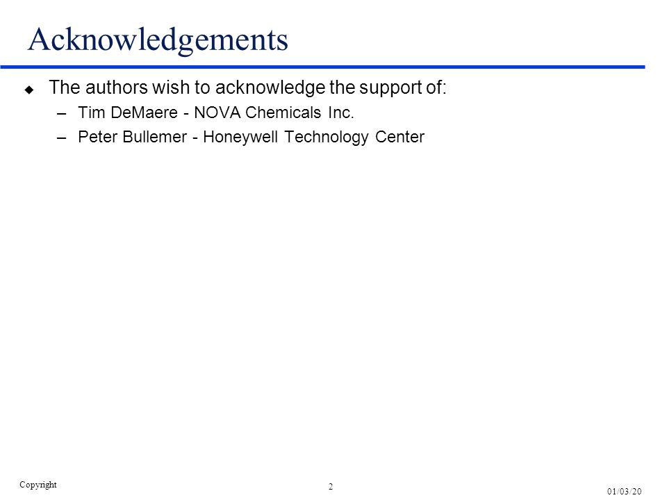 Acknowledgements The authors wish to acknowledge the support of: