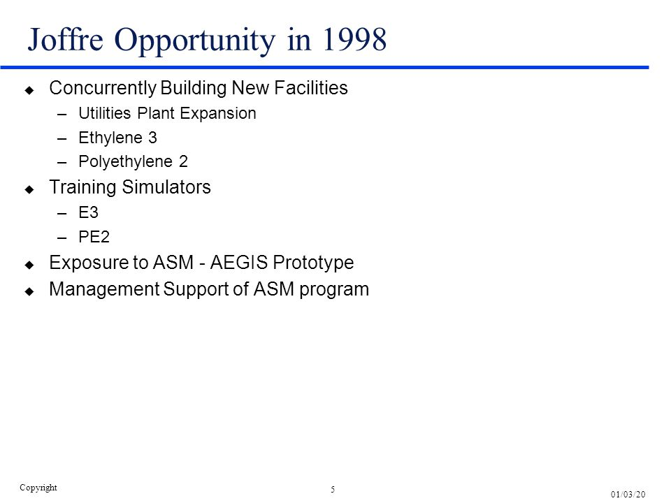 Joffre Opportunity in 1998 Concurrently Building New Facilities