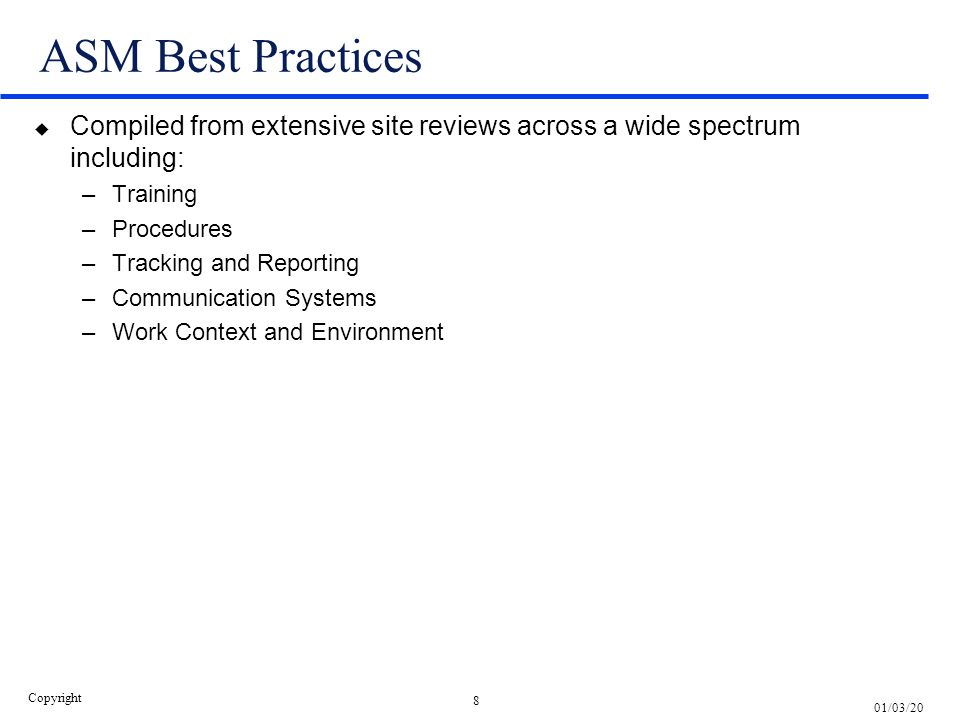 ASM Best Practices Compiled from extensive site reviews across a wide spectrum including: Training.