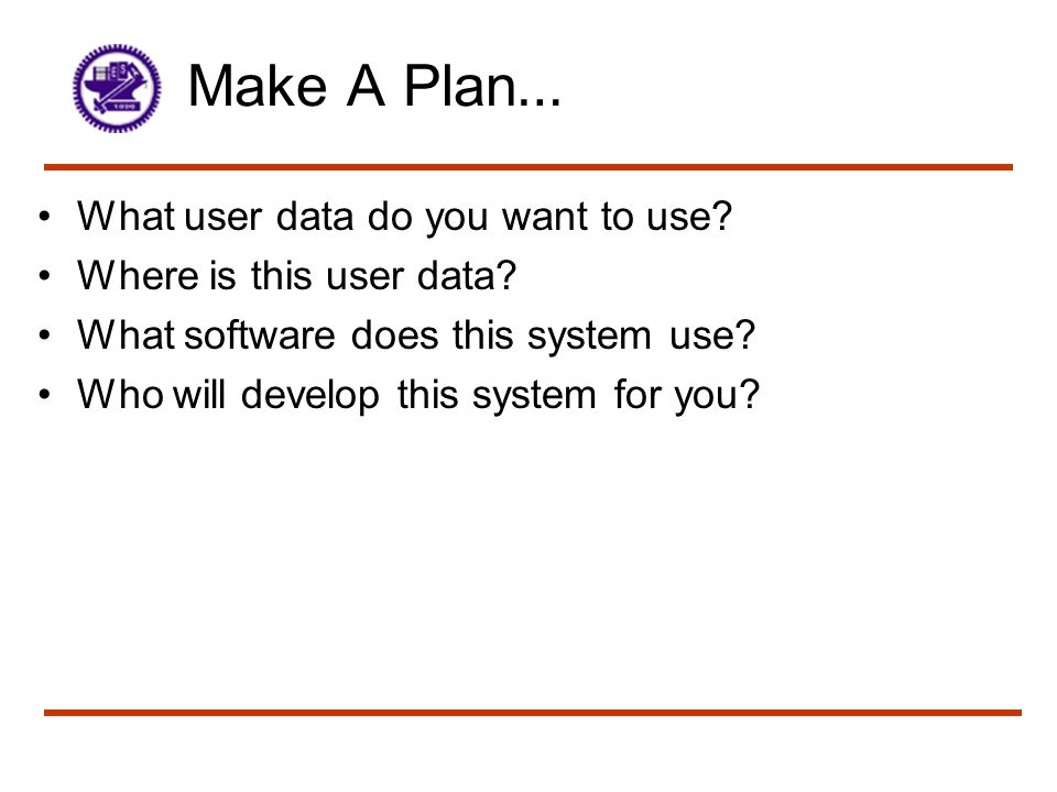 Make A Plan… What user data do you want to use