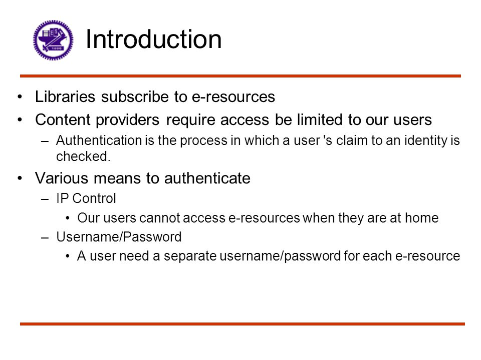 Introduction Libraries subscribe to e-resources