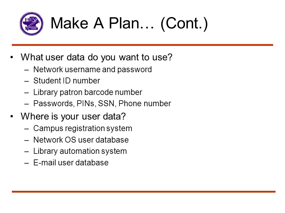 Make A Plan… (Cont.) What user data do you want to use