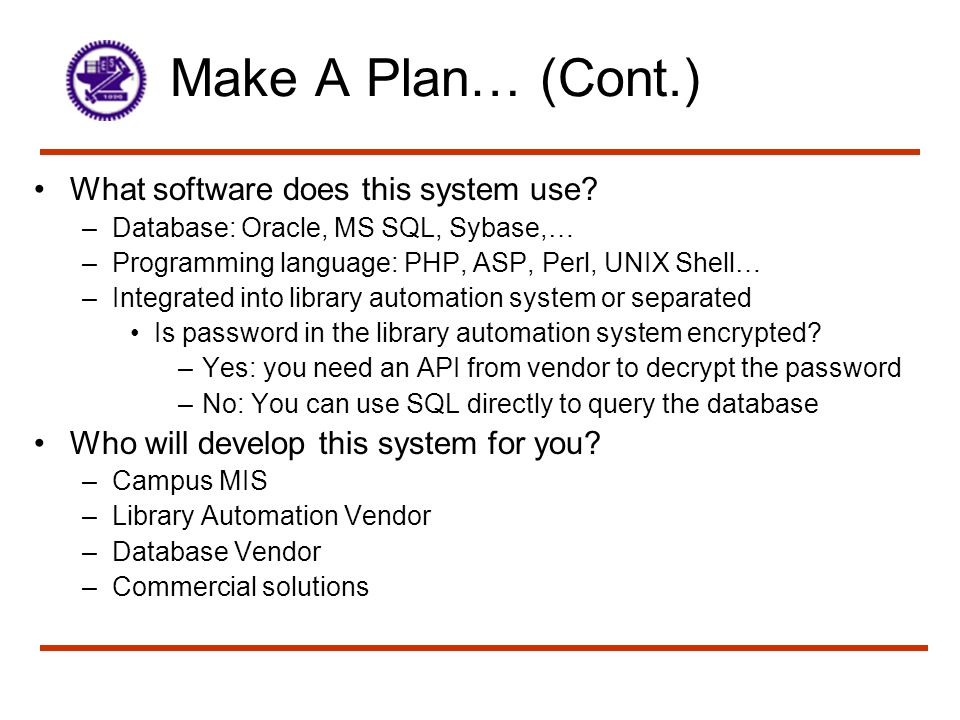 Make A Plan… (Cont.) What software does this system use