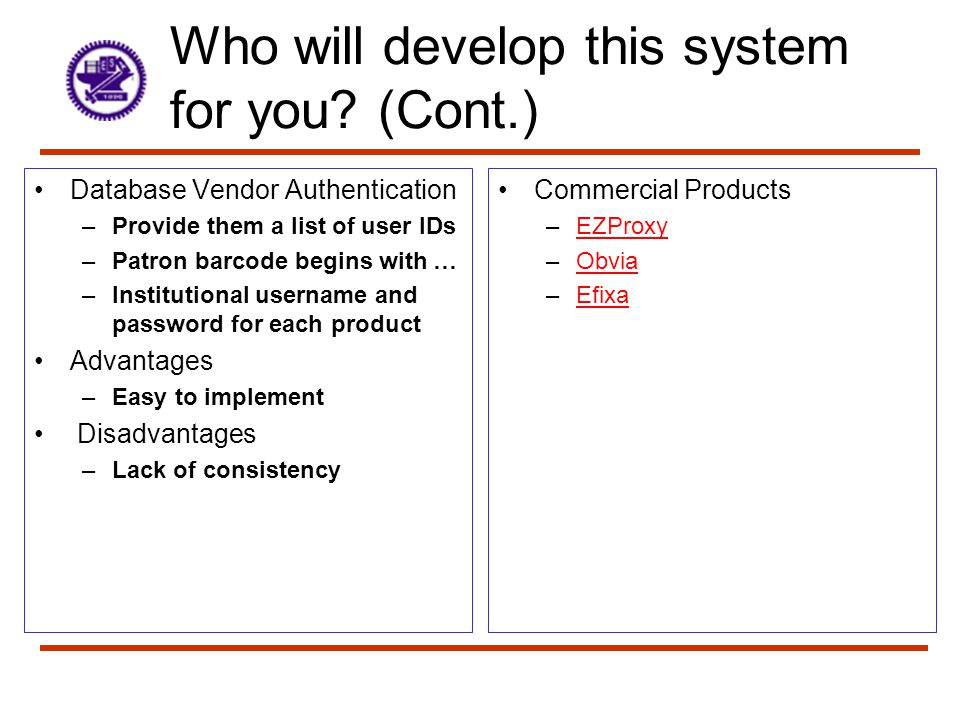 Who will develop this system for you (Cont.)
