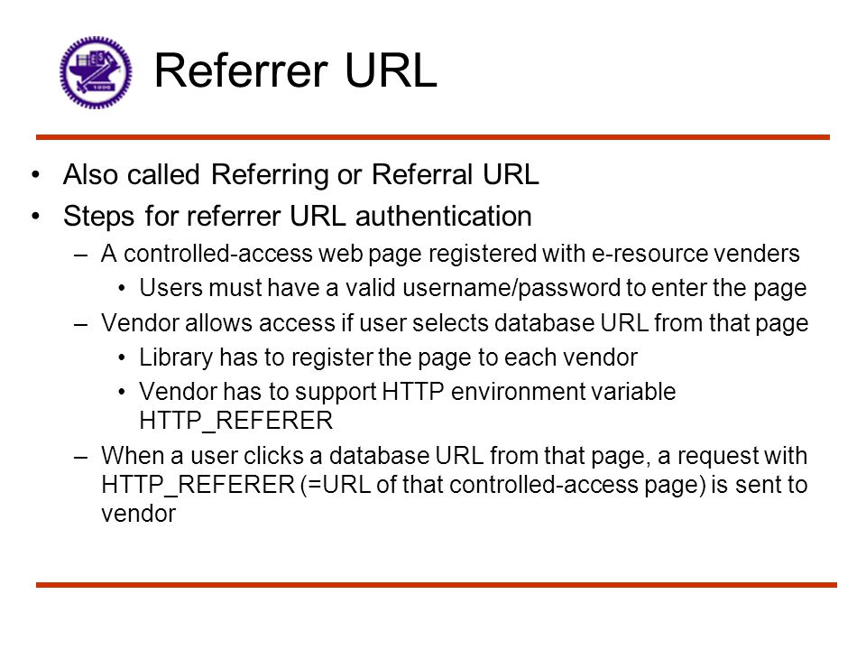 Referrer URL Also called Referring or Referral URL