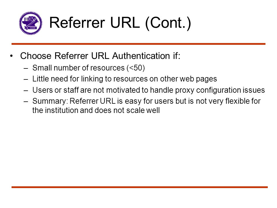 Referrer URL (Cont.) Choose Referrer URL Authentication if: