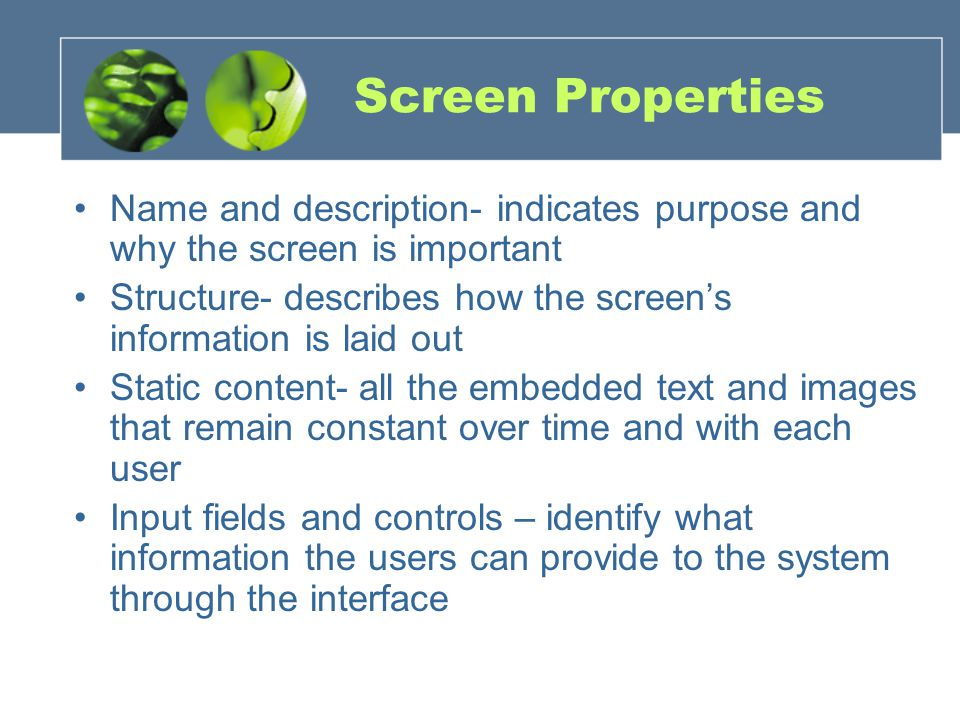 Screen Properties Name and description- indicates purpose and why the screen is important.