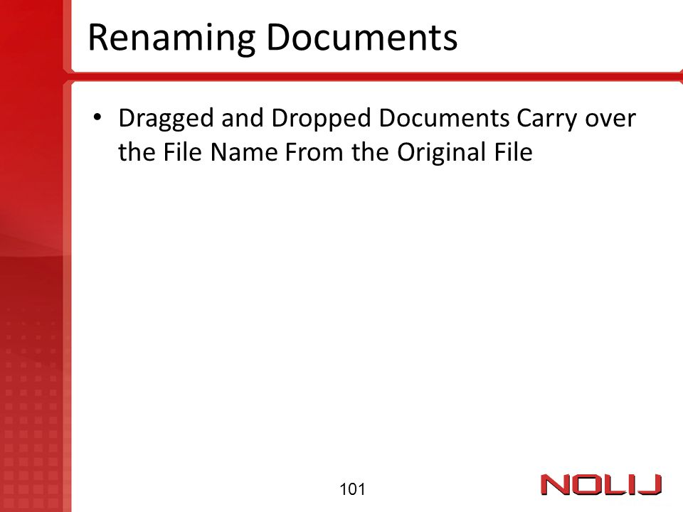 Renaming Documents Dragged and Dropped Documents Carry over the File Name From the Original File.