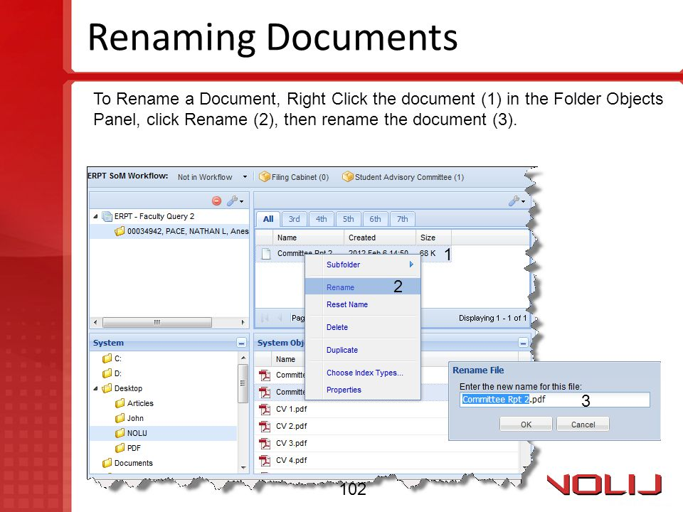 Renaming Documents To Rename a Document, Right Click the document (1) in the Folder Objects. Panel, click Rename (2), then rename the document (3).