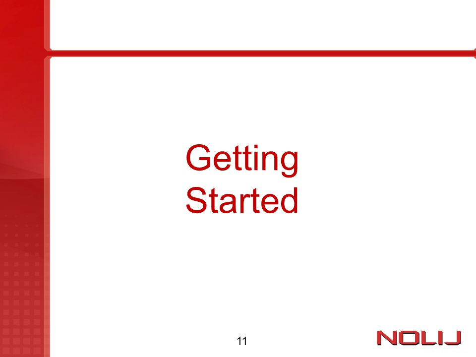 Getting Started 11