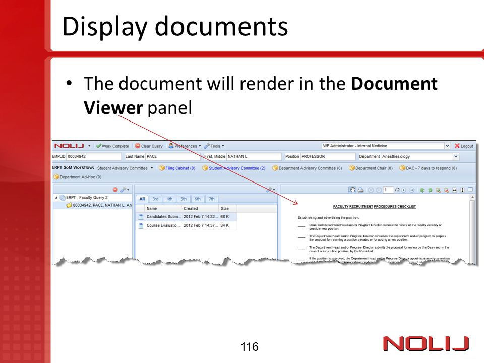 Display documents The document will render in the Document Viewer panel 116