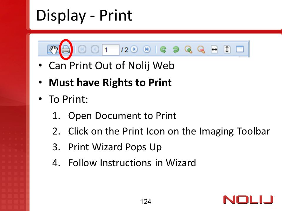 Display - Print Can Print Out of Nolij Web Must have Rights to Print