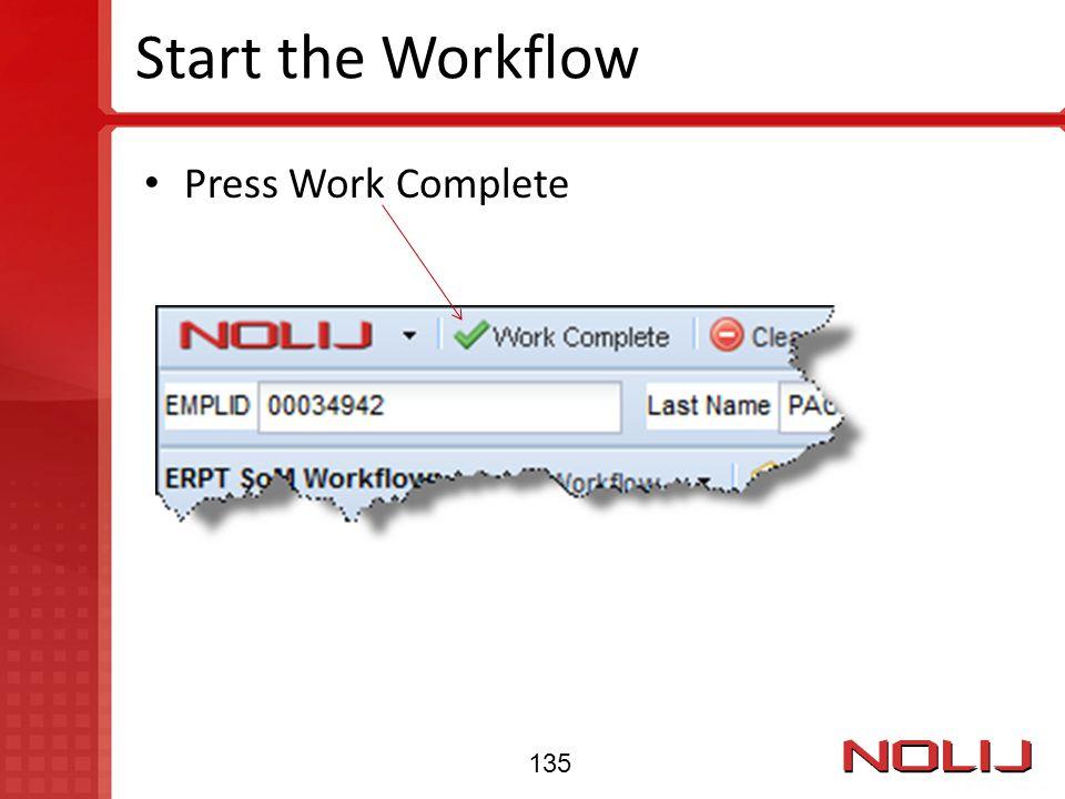 Start the Workflow Press Work Complete 135
