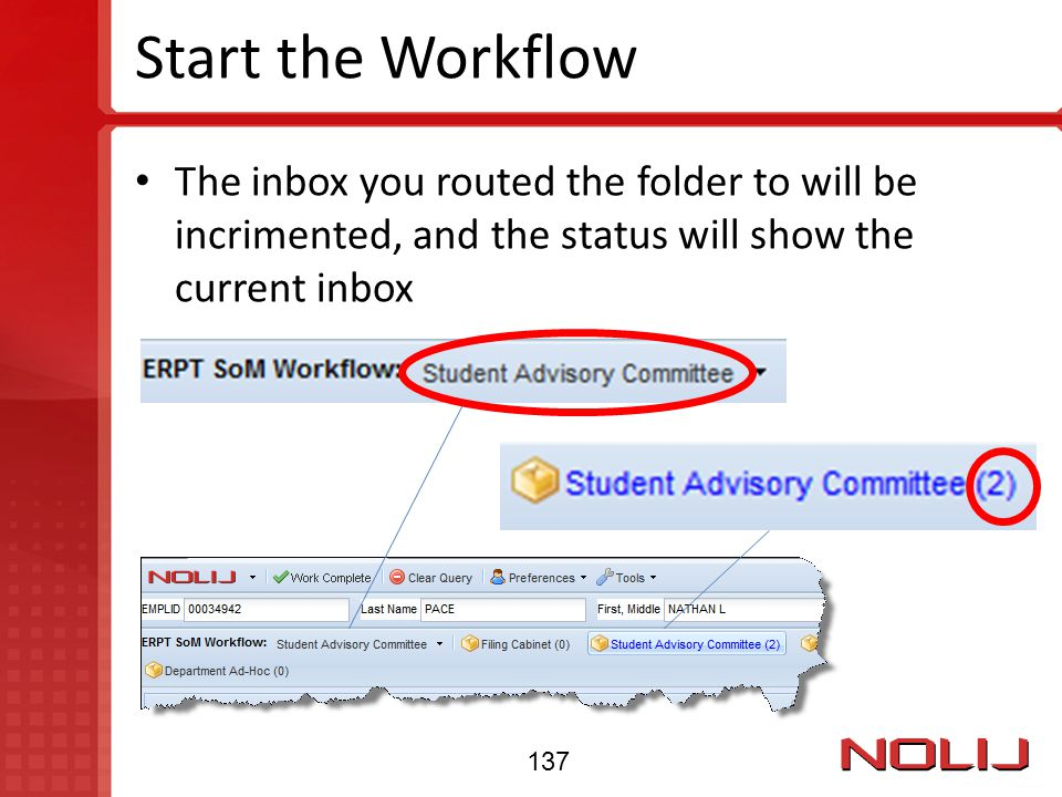 Start the Workflow The inbox you routed the folder to will be incrimented, and the status will show the current inbox.