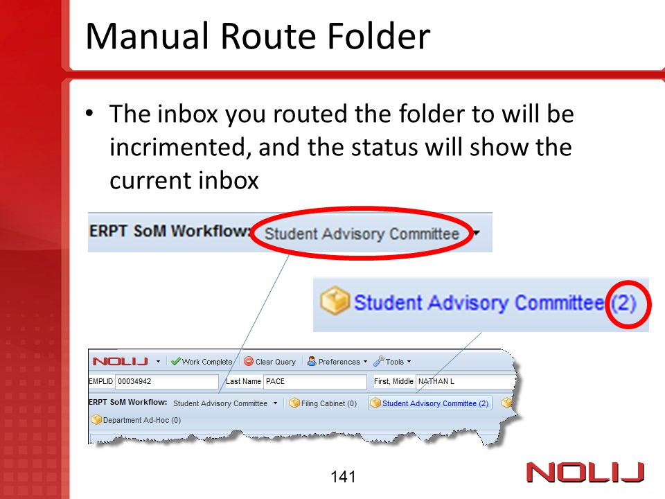 Manual Route Folder The inbox you routed the folder to will be incrimented, and the status will show the current inbox.