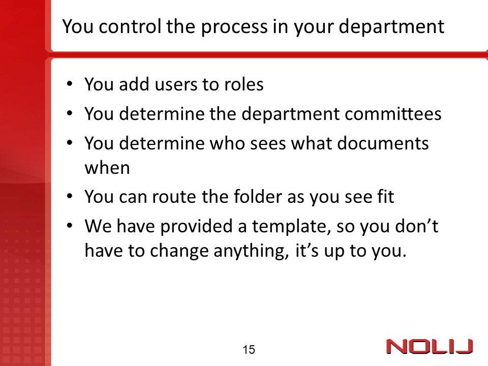 You control the process in your department