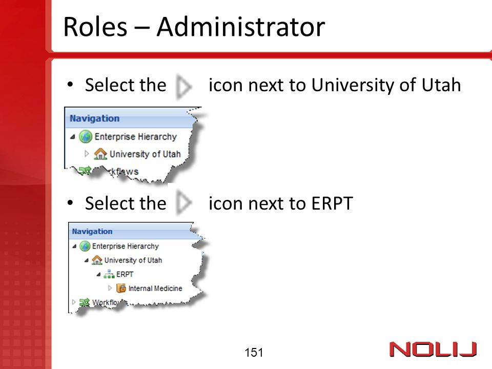 Roles – Administrator Select the icon next to University of Utah