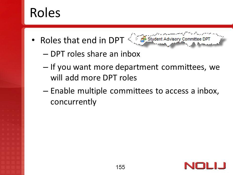 Roles Roles that end in DPT DPT roles share an inbox