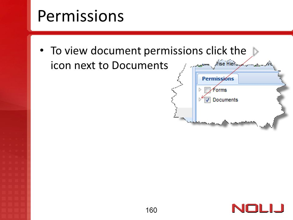 Permissions To view document permissions click the icon next to Documents 160