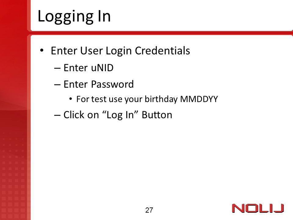Logging In Enter User Login Credentials Enter uNID Enter Password