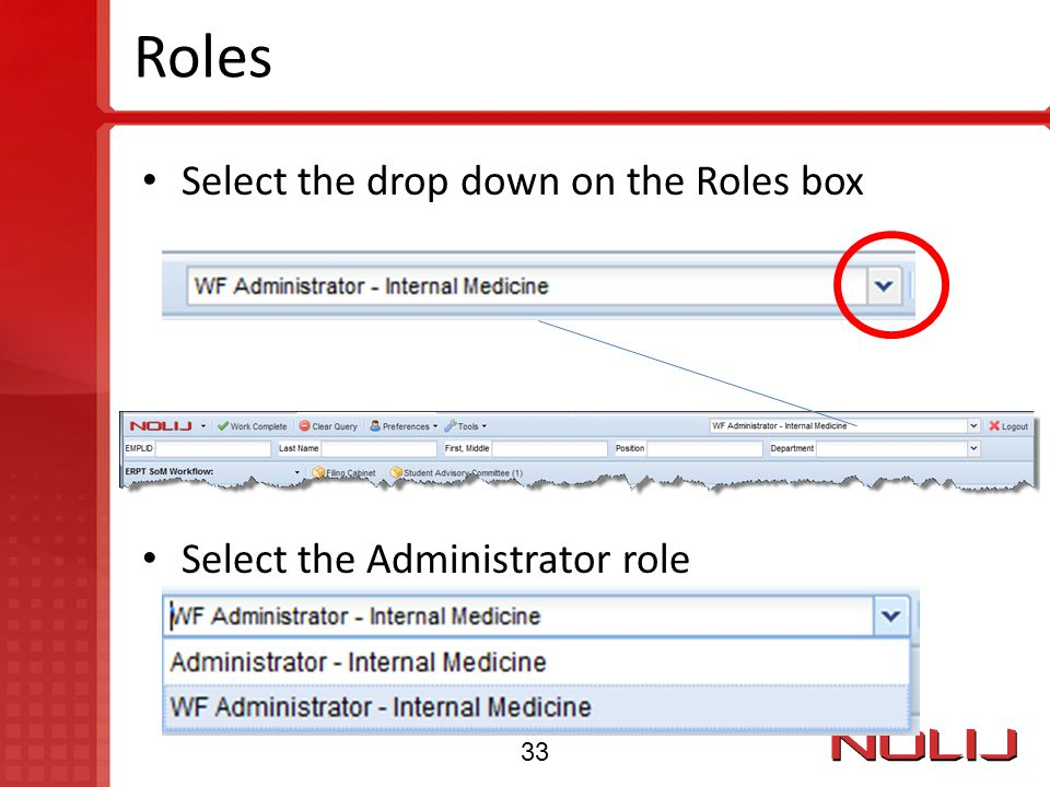 Roles Select the drop down on the Roles box