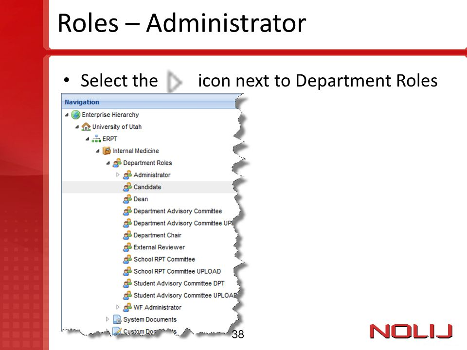 Roles – Administrator Select the icon next to Department Roles 38