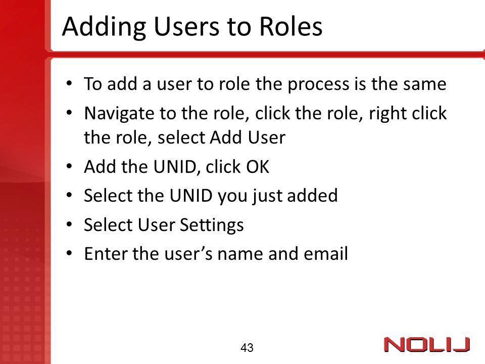 Adding Users to Roles To add a user to role the process is the same