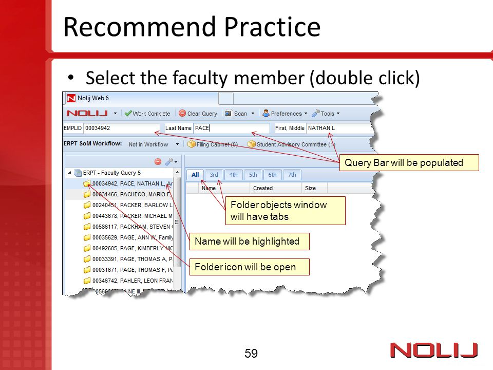 Recommend Practice Select the faculty member (double click) 59