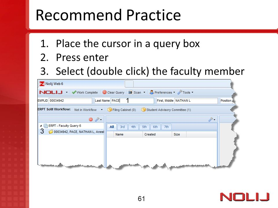 Recommend Practice Place the cursor in a query box Press enter