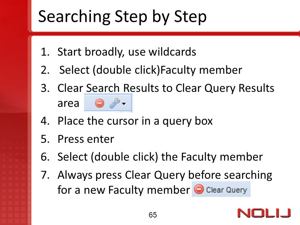 Searching Step by Step Start broadly, use wildcards